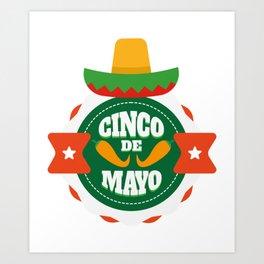 Cinco De Mayo Party Cinco De Mayo Costume Art Print
