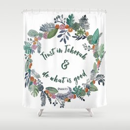 Trust in Jehovah and Do What is Good Wreath Shower Curtain