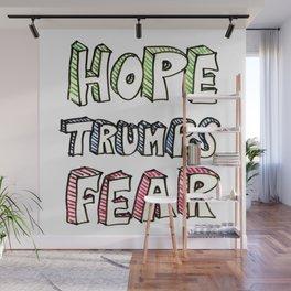 Hope Trumps Fear Wall Mural