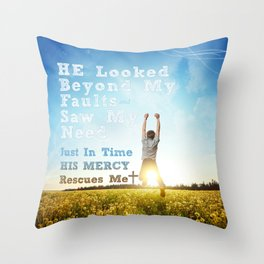 He Looked Beyond My Fault Throw Pillow
