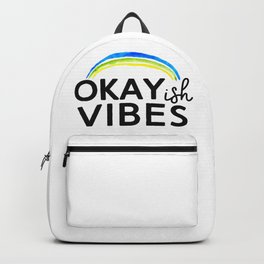 Okayish Vibes - Because Good Vibes Only is Impossible... Backpack