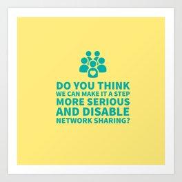 Disable Network Sharing - valentines, anniversary, love, tech, geek, fun, silly, pun Art Print