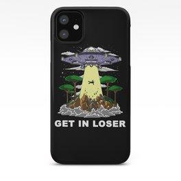 Alien Abduction Get In Loser UFO iPhone Case