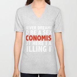 Never dreamt I'd be Sexy Economist but Killing it Graduation Unisex V-Neck