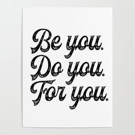 Be you. Do you.For you. Poster