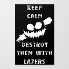 Keep Calm and Destroy Them With Lazers 2 Canvas Print
