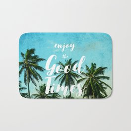 Enjoy the Good Times Bath Mat