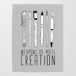 Weapons Of Mass Creation (on grey) Poster