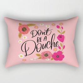 Pretty Swe*ry: Don't Be a Douche Rectangular Pillow