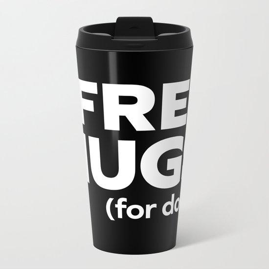 Free Hugs Dogs Funny Quote Metal Travel Mug