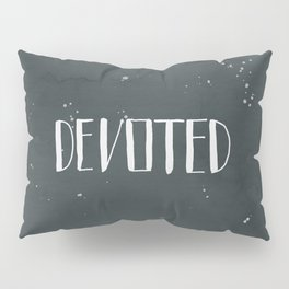 Devoted Themselves Pillow Sham