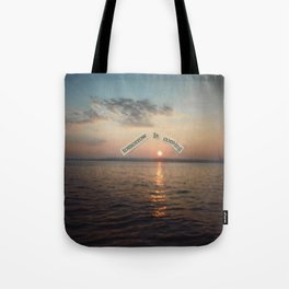 There Will Always Be Tomorrow Tote Bag