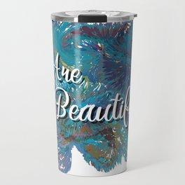 You are beautiful colorful design Travel Mug