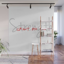 Grant me the strength Wall Mural