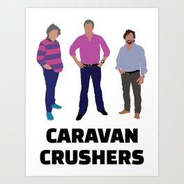 Caravan Crushers Art Print