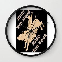 Ride Em Hard Wall Clock