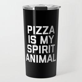 Pizza Spirit Animal Funny Quote Travel Mug