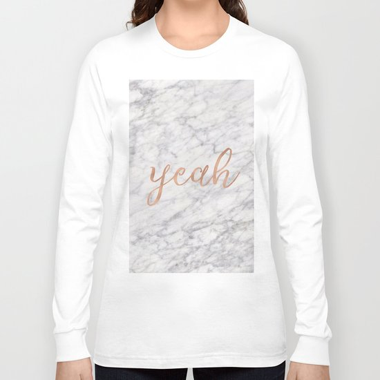 Yeah rose gold on marble Long Sleeve T-shirt