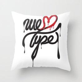 We love type (white) Throw Pillow