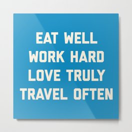 Eat Well, Work Hard Motivational Quote Metal Print