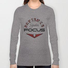 Patience Yields Focus Long Sleeve T-shirt
