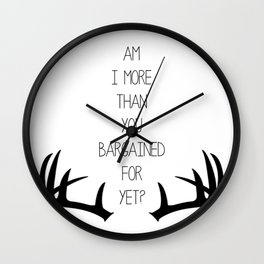 Am I More Than You Bargained For Yet? Wall Clock