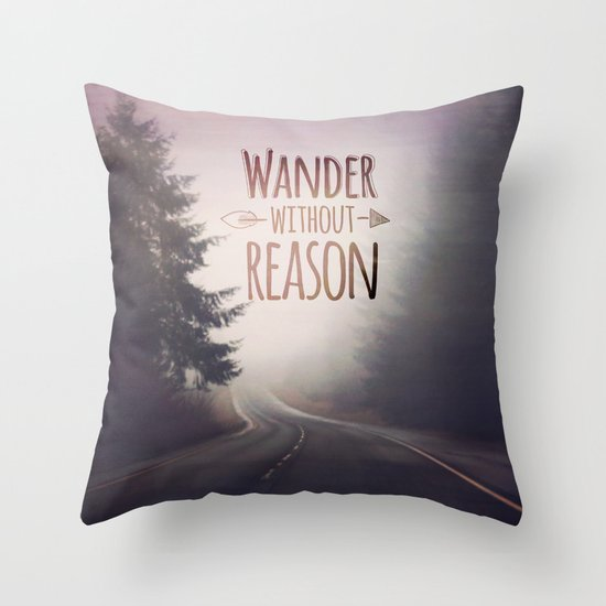 wander without reason Throw Pillow