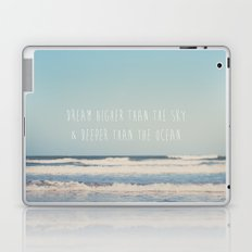 dream higher than the sky & deeper than the ocean ... Laptop & iPad Skin