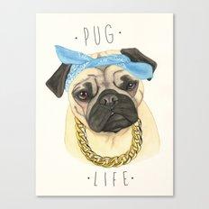 Pug life - pug dog Canvas Print