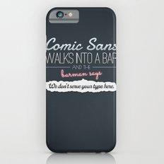 Poor Comic Sans iPhone 6s Slim Case