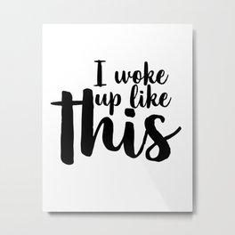 I Woke Up Like This, Printable, Gift For Her, Eyelash Print, Glam Decor, Funny Wall Art, Makeup Art Metal Print