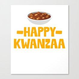 Happy Kwanzaa Gumbo Stew African American Holiday Canvas Print