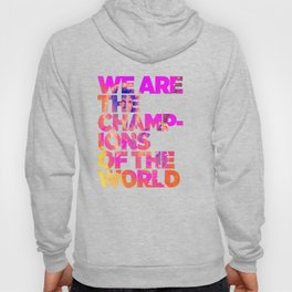 We are the champions of the world Hoody