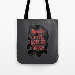 Iron is my maiden name. Tote Bag