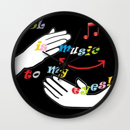 ASL is Music to my Eyes Wall Clock