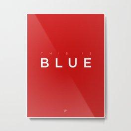 This is Blue Metal Print