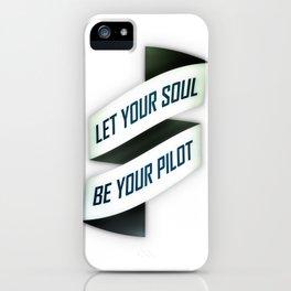 Let your soul be your pilot iPhone Case