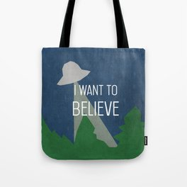 I Want To Believe Tote Bag