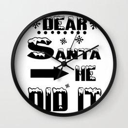Dear Santa He Did It Funny Christmas Design Wall Clock