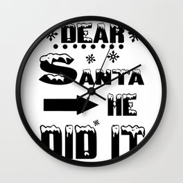 Dear Santa He Did It Funny Christmas Design Wall Clock