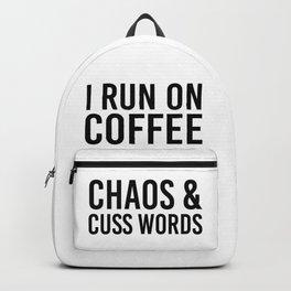 I Run On Coffee, Chaos & Cuss Words Backpack
