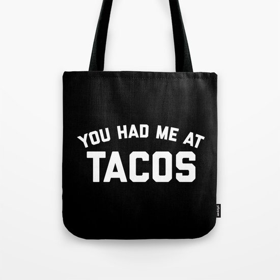 Had Me At Tacos Funny Quote Tote Bag