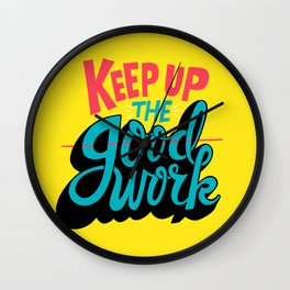 Keep up the -good- work. Wall Clock