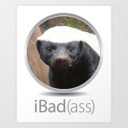 iBad(ass) Honey Badger Art Print