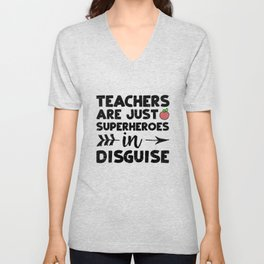 Teachers Are Just Superheroes In Disguise Unisex V-Neck