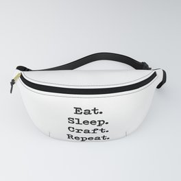 Eat. Sleep. Craft. Repeat. Fanny Pack