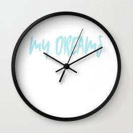 I Used To Follow My Dreams Wall Clock