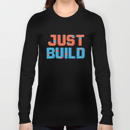 Just Build Long Sleeve T-shirt