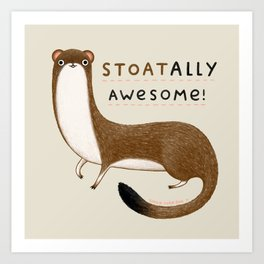 Stoatally Awesome! Art Print