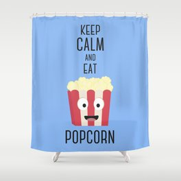 Eat Popocorn Shower Curtain